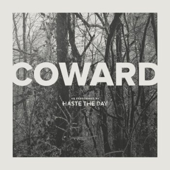 coward_by_haste_the_day